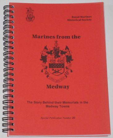 Marines from the Medway - The Story Behind their Memorials in the Medway Towns, by Brian Edwards